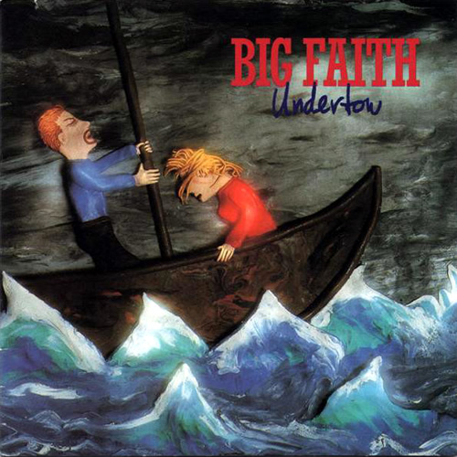 Undertow - Big Faith