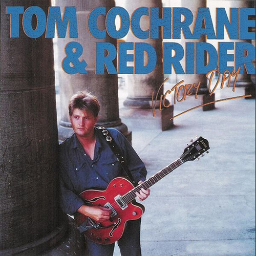 Victory Day - Tom Cochrane and Red Rider