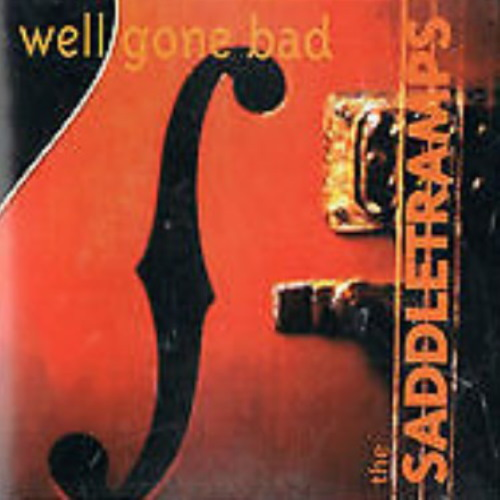 Well Gone Bad - The Saddletramps