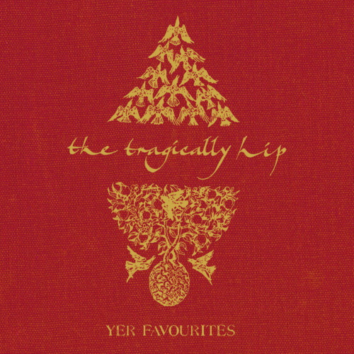 Yer Favourites - The Tragically Hip
